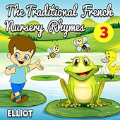 The Traditional French Nursery Rhymes - Volume 3 by Elliot