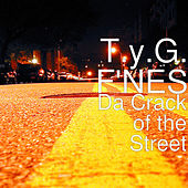 Da Crack of the Street by T.y.G. F'Nes