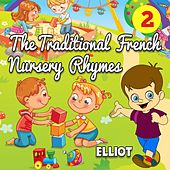 The Traditional French Nursery Rhymes - Volume 2 by Elliot