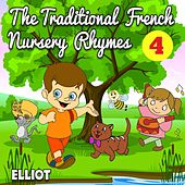 The Traditional French Nursery Rhymes - Volume 4 by Elliot