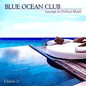 Lounge & Chillout Music, Edition 2 by Blue Ocean Club
