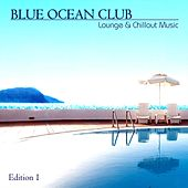 Lounge & Chillout Music, Edition 1 by Blue Ocean Club