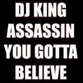 You Gotta Believe de Dj King Assassin