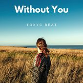 Without You by Toxyc Beat
