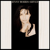 Shiver (30th Anniversary Edition Remastered 2019) de Jenny Morris