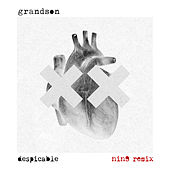 Despicable (NIN9 Remix) by Grandson