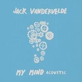 My Mind (Acoustic) by Jack Vandervelde