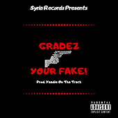 Gradez Your Fake by Yaadie