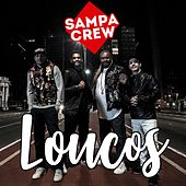 Loucos by Sampa Crew