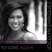 To Love Again (Remixes) by Jocelyn Enriquez