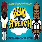 Bend and Stretch by DJ Bobby Black