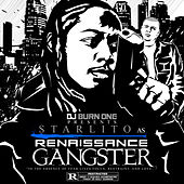 DJ Burn One presents Renaissance Gangster de Starlito