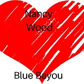 Blue Bayou by Nancy Wood