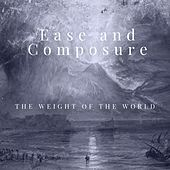 The Weight of the World by Ease and Composure