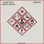 Make Hell Great Again von Nobody