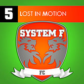 Lost In Motion von System F