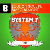Soul On Soul von System F