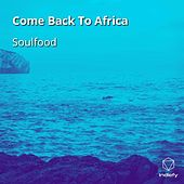 Come Back To Africa by Soulfood