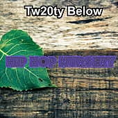 Hip Hop Nursery by Tw20ty Below