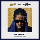 Be Afraid - Single by Shatta Wale
