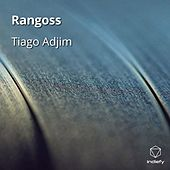 Rangoss de Tiago Adjim