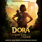 Dora and the Lost City of Gold (Music from the Motion Picture) by John Debney