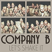Let's Shake It by Company B