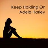 Keep Holding On von Adele Harley