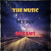 The Music Of Your Dreams von Various Artists