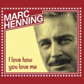 I love how you love me de Marc Henning