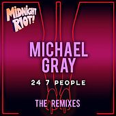 24 7 People (The Remixes) by Michael Gray