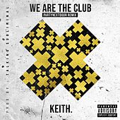 We Are the Club by Keith (Rock)