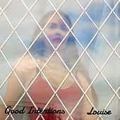 Good Intentions von Louise