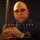 Déjate Caer (Acústico) de Alexander Diaz