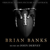 Brian Banks (Original Motion Picture Soundtrack) by John Debney