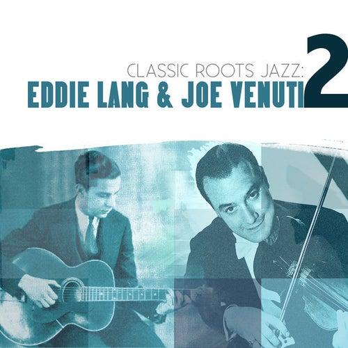 Classic Roots Jazz: Eddie Lang and Joe Venuti Vol. 2 by Eddie Lang