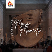 Classical Music Moments de Various Artists
