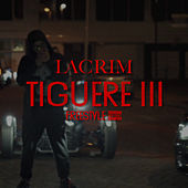Tiguere 3 (Freestyle) by Lacrim