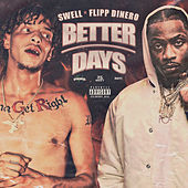 Better Days (feat. Flipp Dinero) by Swell