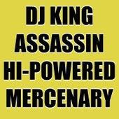 Hi-Powered Mercenary de Dj King Assassin