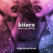 Open My Mouth (Gingerbread Remix) von Kiiara