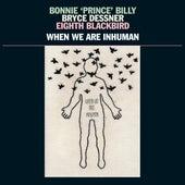 When We Are Inhuman by Bonnie