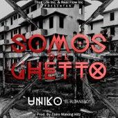 Somos Del Ghetto de Uniko el Altanero