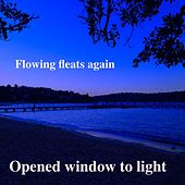 Opened Window to Light by Flowing Fleats Again