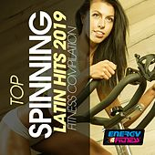 Top Spinning Latin Hits 2019 Fitness Compilation (15 Tracks Non-Stop Mixed Compilation for Fitness & Workout - 140 Bpm) de Various Artists