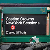 Voice of Truth (New York Sessions) by Casting Crowns