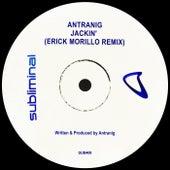 JACKIN' (Erick Morillo Remix) von Antranig