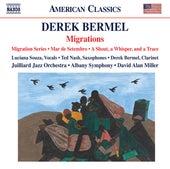 Derek Bermel: Migration Series, Mar de setembro & A Shout, a Whisper, and a Trace von Various Artists