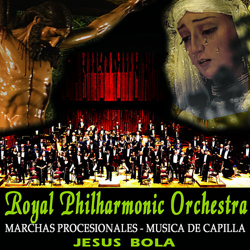 Royal Philharmonic Orchestra Marchas Procesionales Música De Capilla by Royal Philharmonic Orchestra