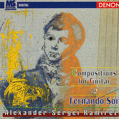 Fernando Sor: Compositions for Guitar by Alexander-Sergei Ramirez